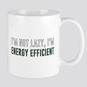 I'm Not Lazy I'm Energy Efficient Mugs