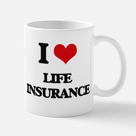 I Love Life Insurance Mugs