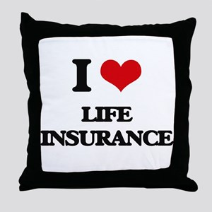 I Love Life Insurance Throw Pillow