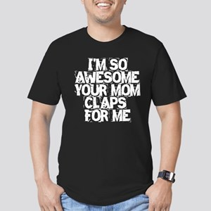 Your Mom Claps For Me Men's Fitted T-Shirt (dark)