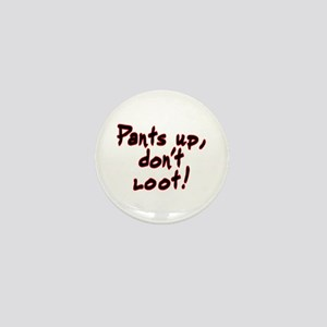 Pants up, don't loot! - Mini Button