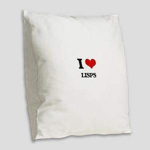 I Love Lisps Burlap Throw Pillow