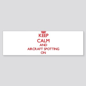 Keep calm and Aircraft Spotting ON Bumper Sticker