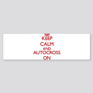 Keep calm and Autocross ON Bumper Sticker