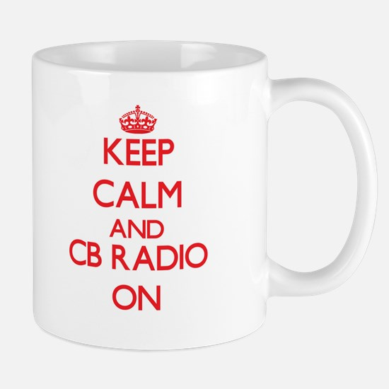 Keep calm and Cb Radio ON Mugs