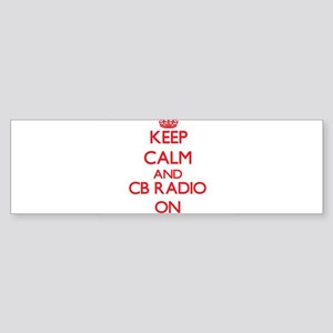 Keep calm and Cb Radio ON Bumper Sticker
