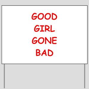 good girl Yard Sign