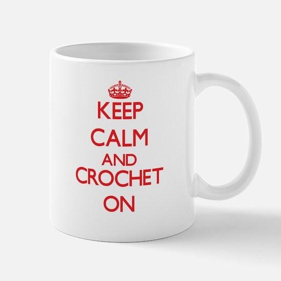 Keep calm and Crochet ON Mugs