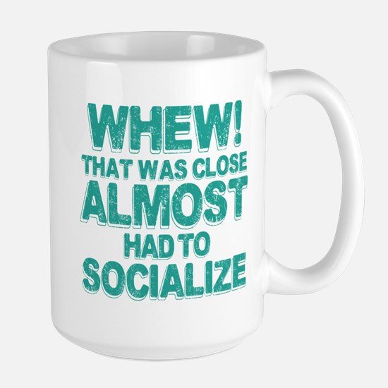 Almost Had To Socialize Large Mug