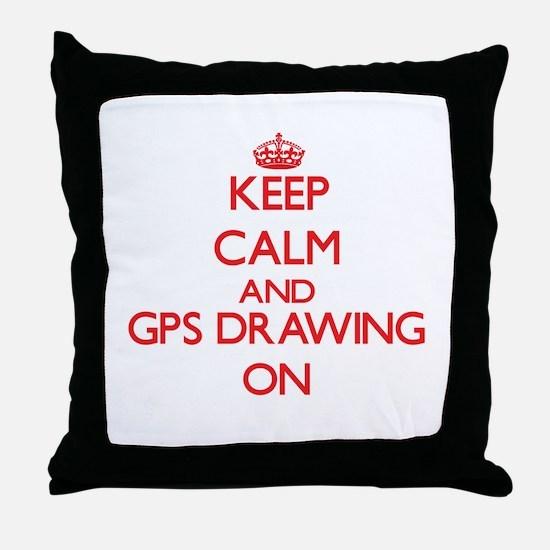 Keep calm and Gps Drawing ON Throw Pillow
