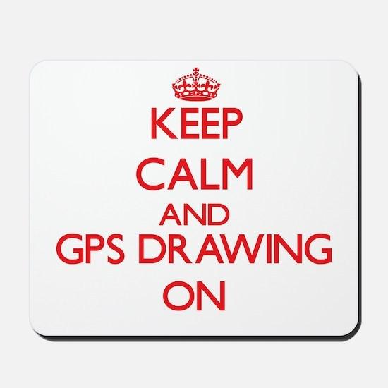 Keep calm and Gps Drawing ON Mousepad