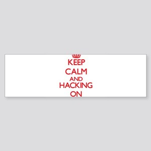 Keep calm and Hacking ON Bumper Sticker
