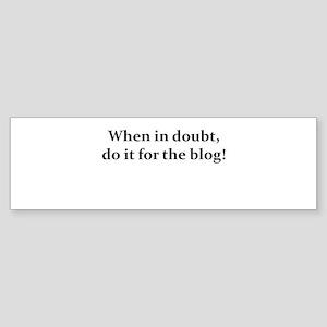 Do it For the Blog - Dark Bumper Sticker