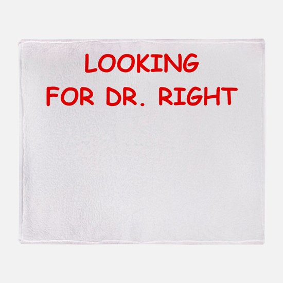 dr right Throw Blanket