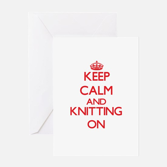 Keep calm and Knitting ON Greeting Cards
