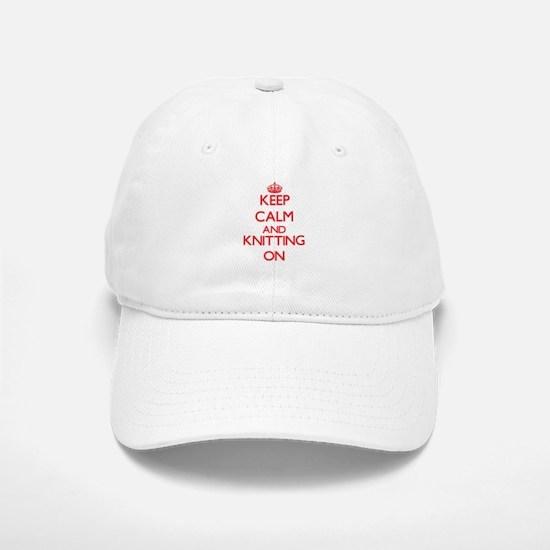 Keep calm and Knitting ON Baseball Baseball Cap
