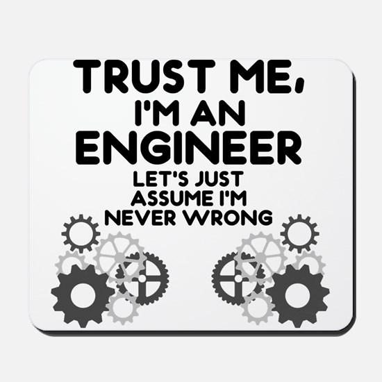Trust me, I'm an Engineer Funny Mousepad