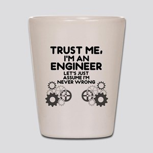 Trust me, I'm an Engineer Funny Shot Glass