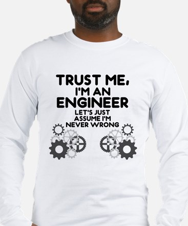 Trust me, I'm an Engineer Funny Long Sleeve T-Shir
