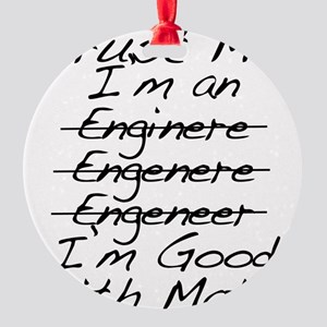 Trust me, I'm an Engineer Funny Ornament