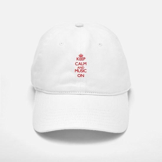 Keep calm and Music ON Baseball Baseball Cap