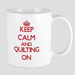 Keep calm and Quilting ON Mugs
