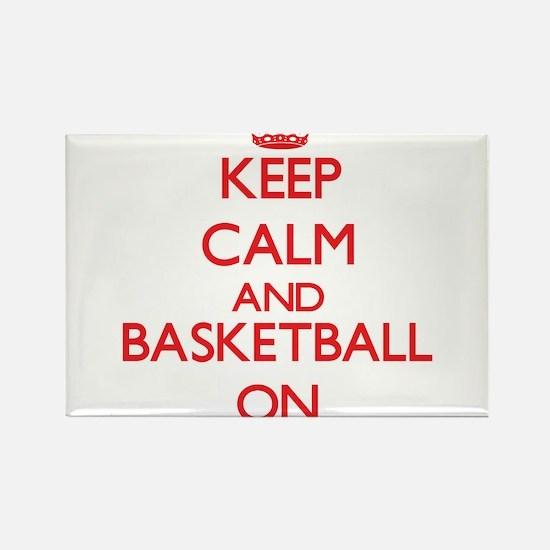 Keep calm and Basketball ON Magnets