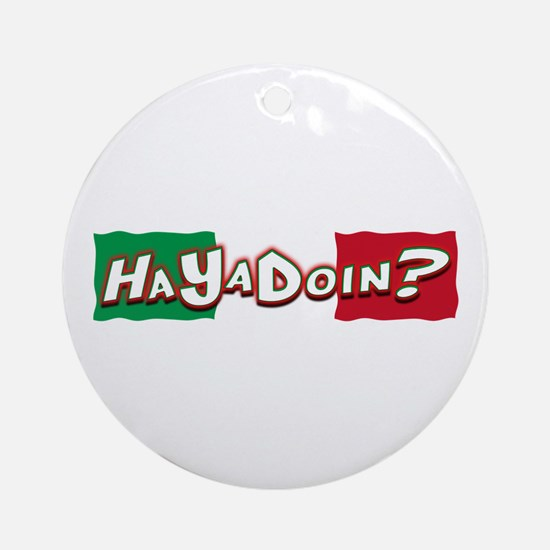 How You Doing? Ornament (Round)