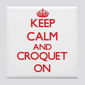 Keep calm and Croquet ON Tile Coaster
