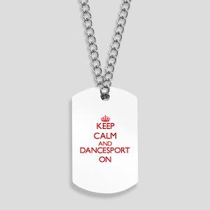 Keep calm and Dancesport ON Dog Tags