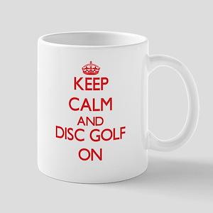Keep calm and Disc Golf ON Mugs