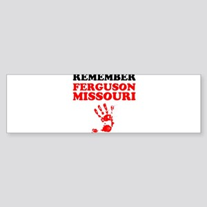 Remember Ferguson Missouri Bumper Sticker