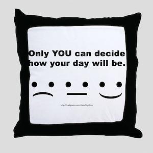 You Decide Throw Pillow