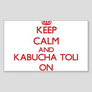Keep calm and Kabucha Toli ON Sticker
