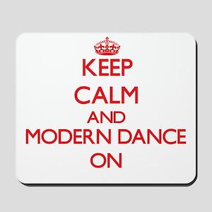 Keep calm and Modern Dance ON Mousepad