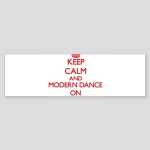 Keep calm and Modern Dance ON Bumper Sticker