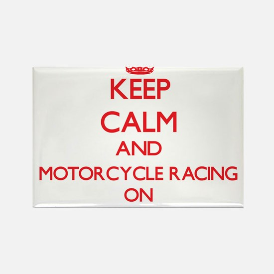 Keep calm and Motorcycle Racing ON Magnets