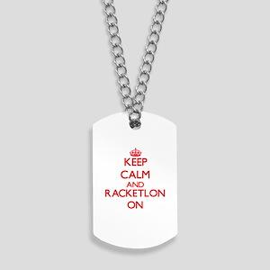 Keep calm and Racketlon ON Dog Tags