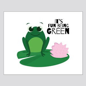 Fun Being Green Posters