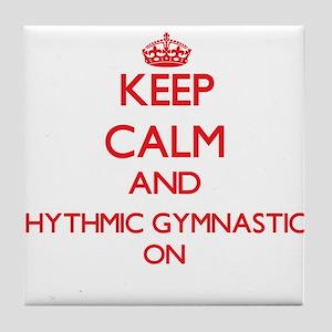 Keep calm and Rhythmic Gymnastics ON Tile Coaster