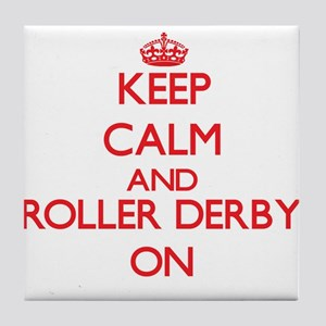 Keep calm and Roller Derby ON Tile Coaster