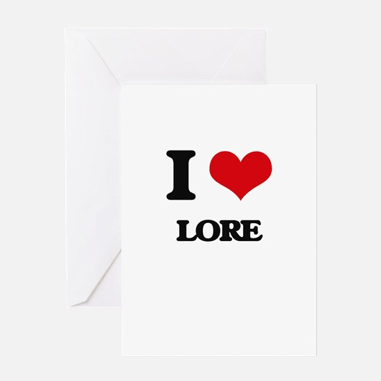 I Love Lore Greeting Cards