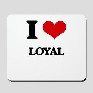 I Love Loyal Mousepad