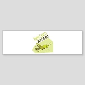 Paper Crafts Rule Bumper Sticker