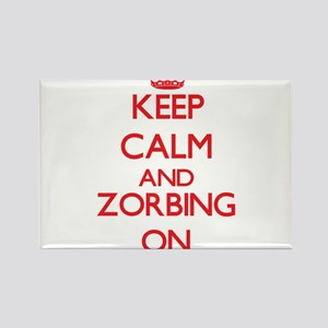 Keep calm and Zorbing ON Magnets