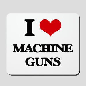 I Love Machine Guns Mousepad