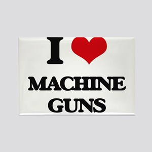 I Love Machine Guns Magnets