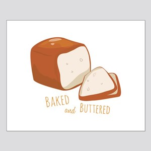 Baked and Buttered Posters