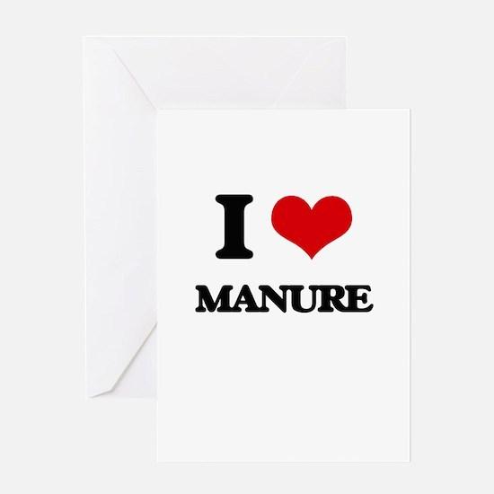 I Love Manure Greeting Cards