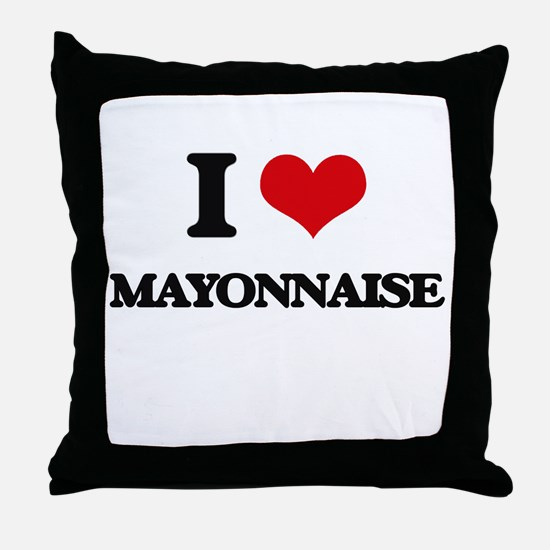 I Love Mayonnaise Throw Pillow